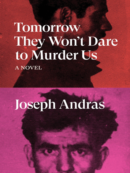 Title details for Tomorrow They Won't Dare to Murder Us by Joseph Andras - Available