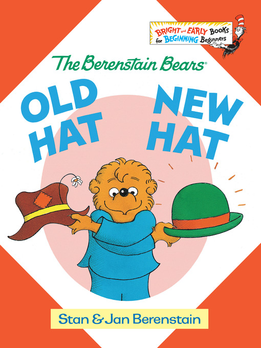 Title details for The Berenstain Bears Old Hat New Hat by Stan Berenstain - Available