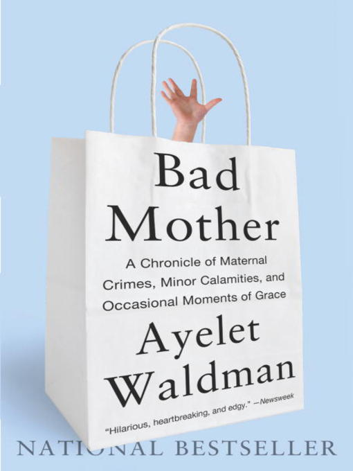 Title details for Bad Mother by Ayelet Waldman - Wait list