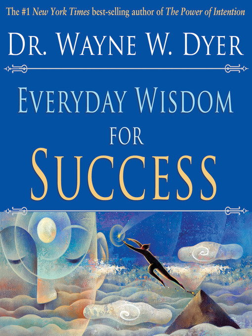 Title details for Everyday Wisdom for Success by Wayne W. Dyer, Dr. - Available