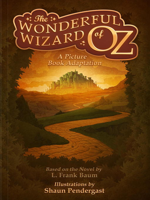 Title details for The Wonderful Wizard of Oz, a Picture Book Adaptation by L. Frank Baum - Available