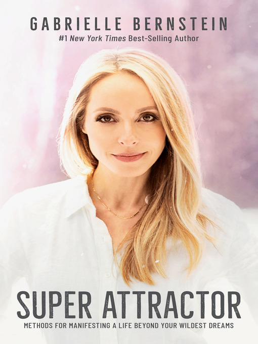 Title details for Super Attractor by Gabrielle Bernstein - Available