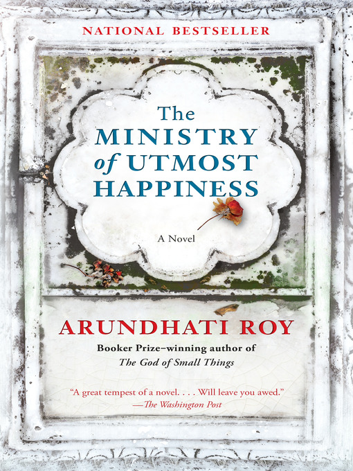 Title details for The Ministry of Utmost Happiness by Arundhati Roy - Available