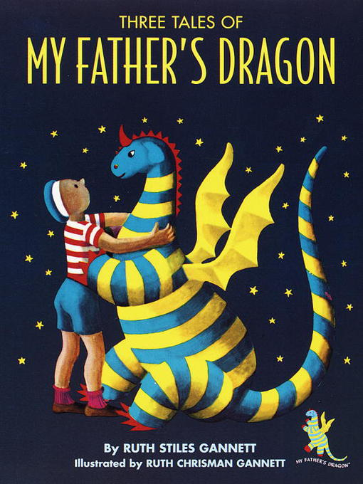 Title details for Three Tales of My Father's Dragon by Ruth Stiles Gannett - Available