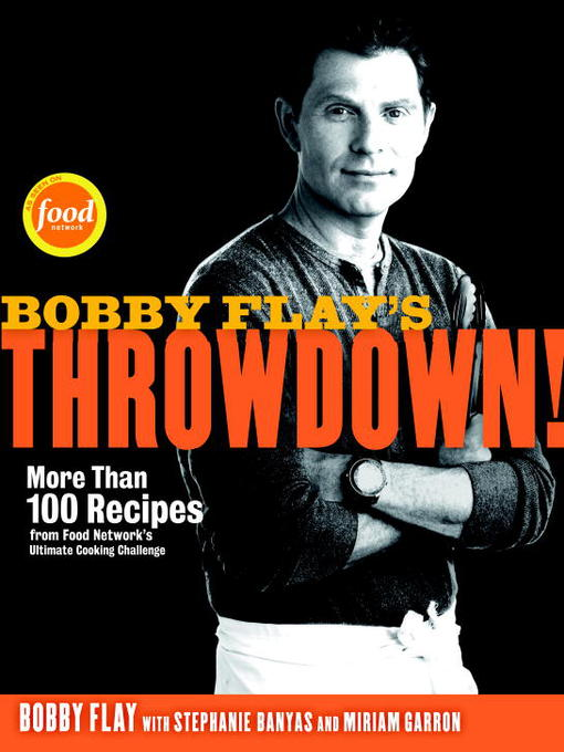 Title details for Bobby Flay's Throwdown! by Bobby Flay - Available