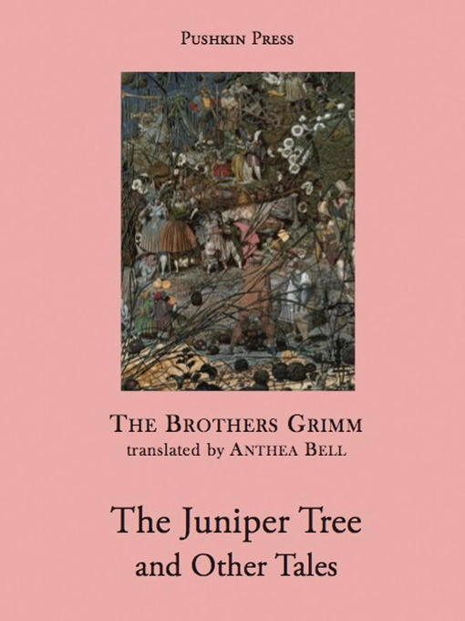 Title details for The Juniper Tree and Other Tales by Brothers Grimm - Wait list