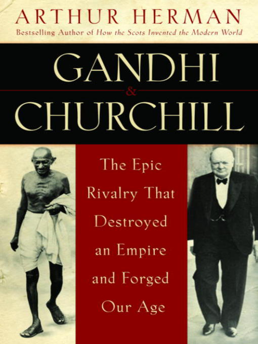 Title details for Gandhi & Churchill by Arthur Herman - Available