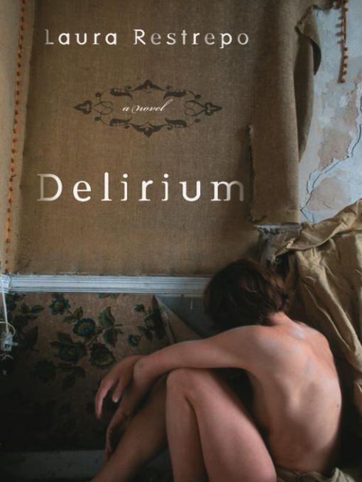 Title details for Delirium by Laura Restrepo - Available