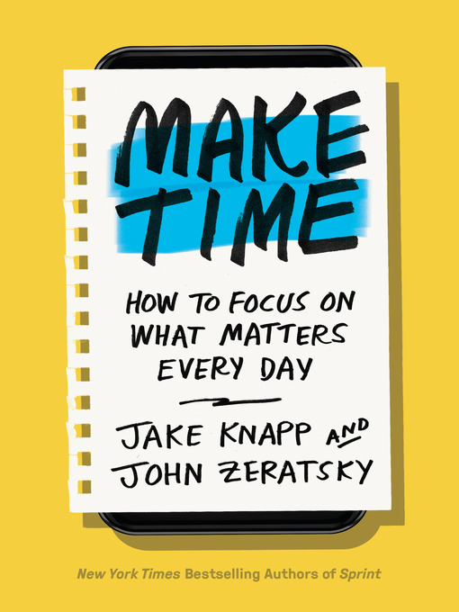 Title details for Make Time by Jake Knapp - Available