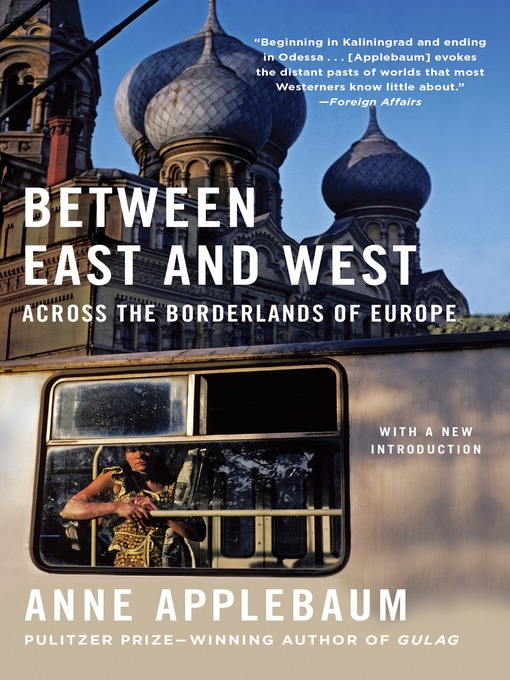 Title details for Between East and West by Anne Applebaum - Available