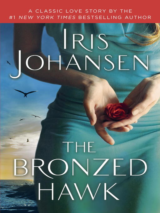 Title details for The Bronzed Hawk by Iris Johansen - Available