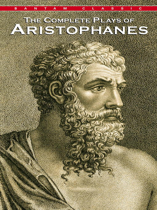 Title details for The Complete Plays of Aristophanes by Aristophanes - Available