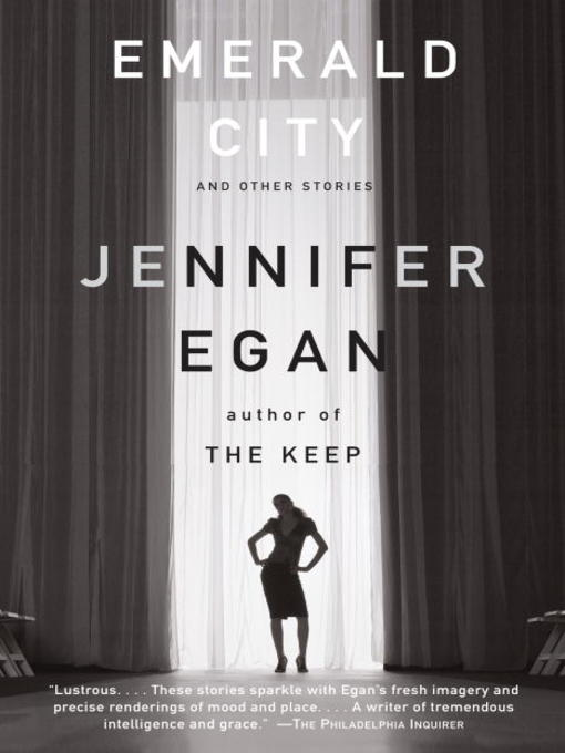 Title details for Emerald City by Jennifer Egan - Available