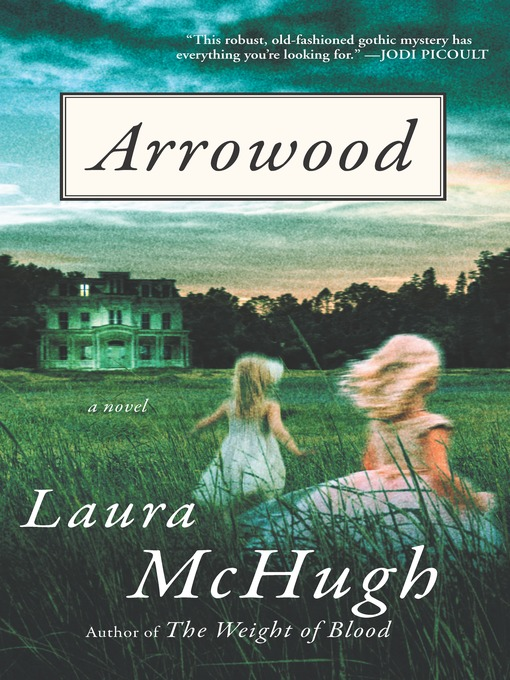 Title details for Arrowood by Laura McHugh - Wait list