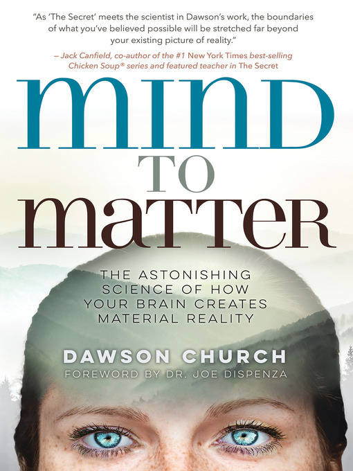 Title details for Mind to Matter by Dawson Church - Wait list