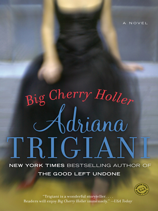 Title details for Big Cherry Holler by Adriana Trigiani - Wait list