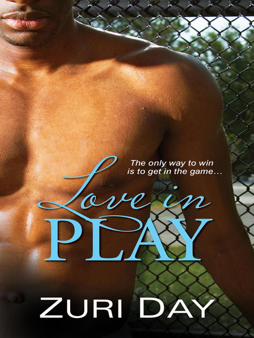 Title details for Love in Play by Zuri Day - Available
