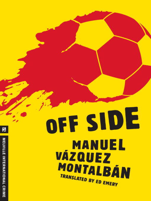 Title details for Off Side by Manuel Vazquez Montalban - Available