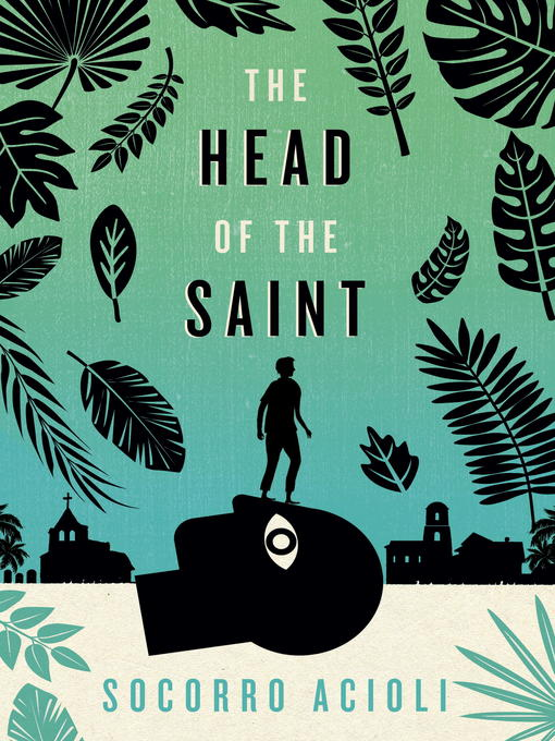 Title details for The Head of the Saint by Socorro Acioli - Available
