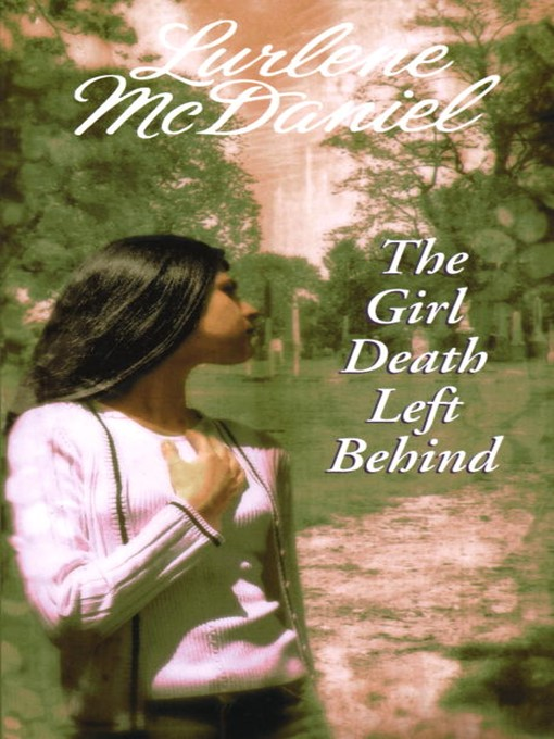 Title details for The Girl Death Left Behind by Lurlene McDaniel - Available