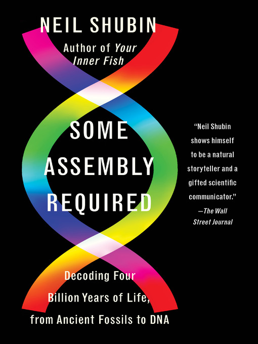 Title details for Some Assembly Required by Neil Shubin - Wait list