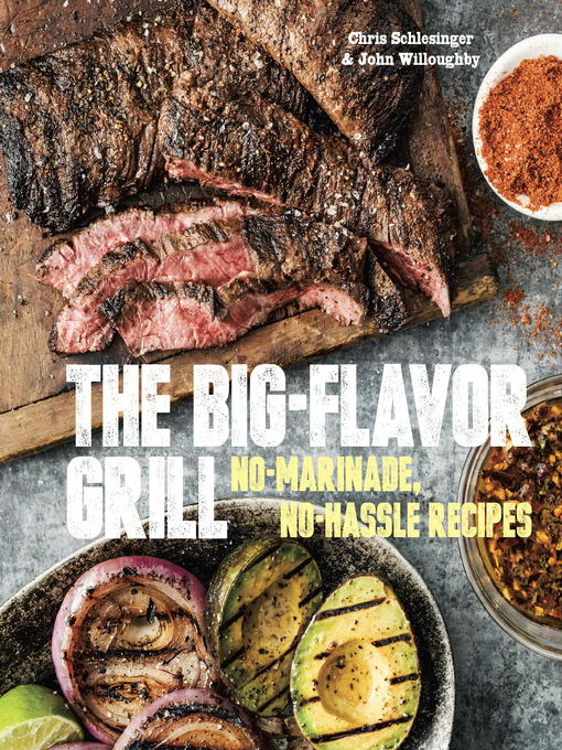 Title details for The Big-Flavor Grill by Chris Schlesinger - Available