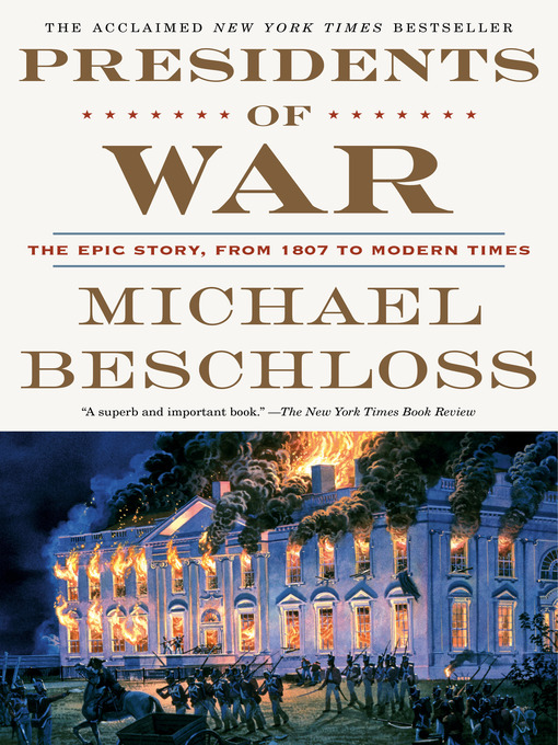 Title details for Presidents of War by Michael Beschloss - Available