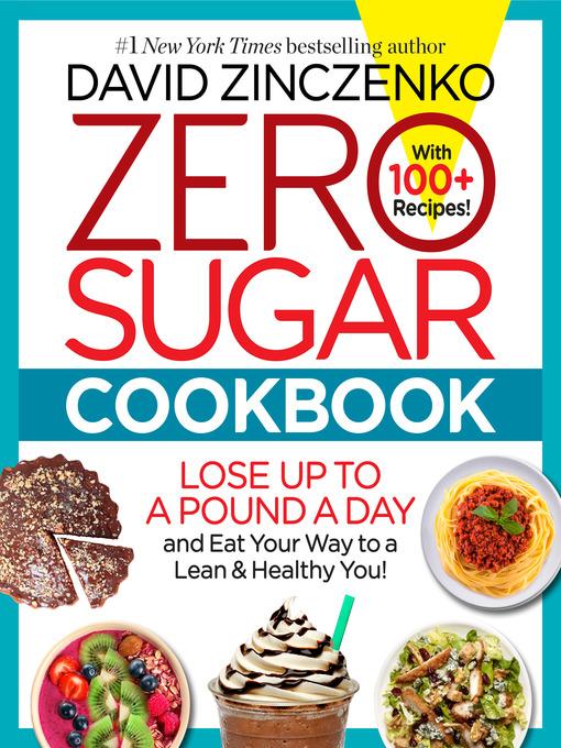 Title details for Zero Sugar Cookbook by David Zinczenko - Wait list