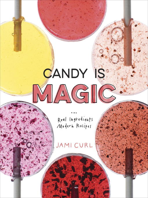 Title details for Candy Is Magic by Jami Curl - Wait list