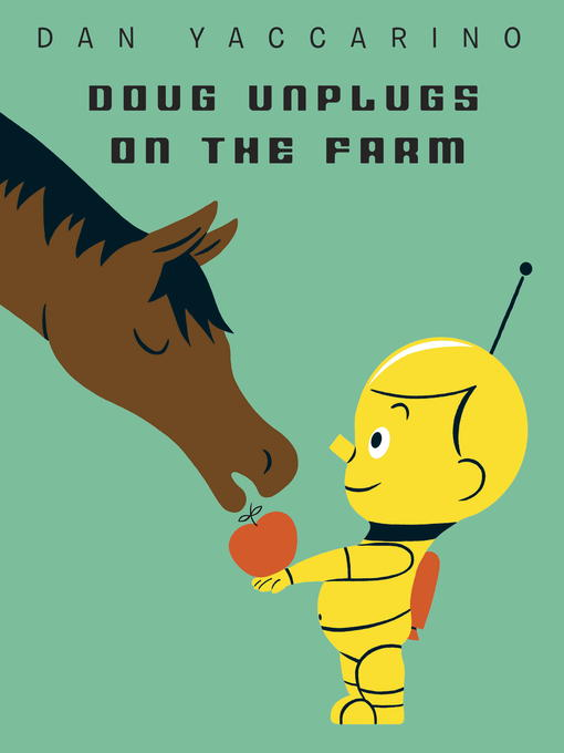 Title details for Doug Unplugs on the Farm by Dan Yaccarino - Available