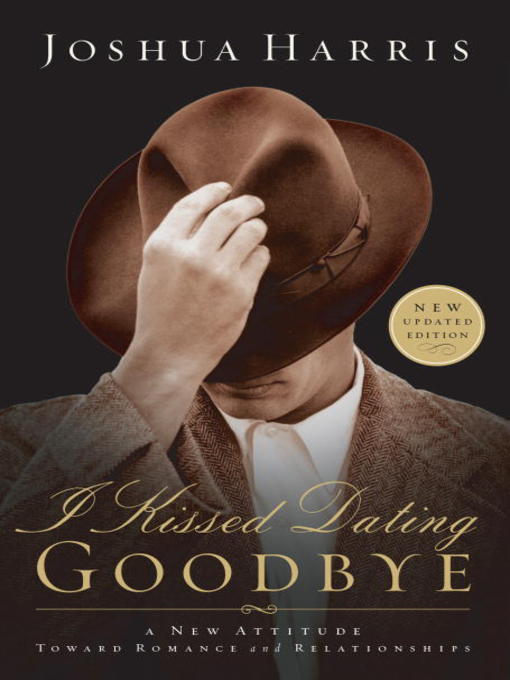 Title details for I Kissed Dating Goodbye by Joshua Harris - Wait list