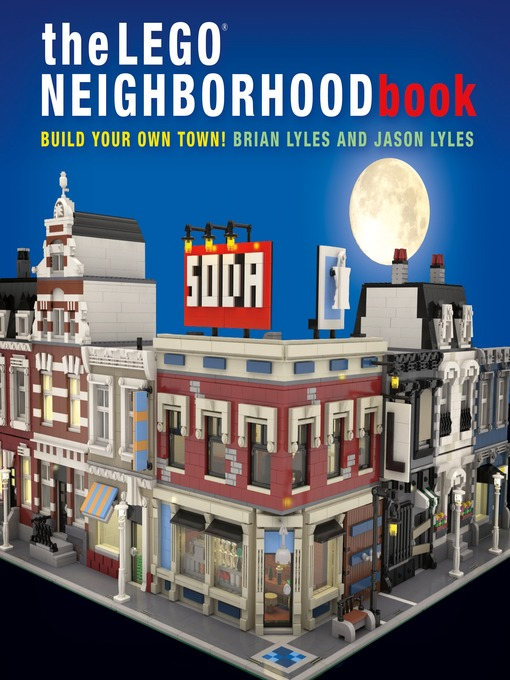 Title details for The LEGO Neighborhood Book by Brian Lyles - Wait list