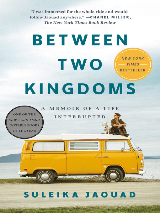 Title details for Between Two Kingdoms by Suleika Jaouad - Available