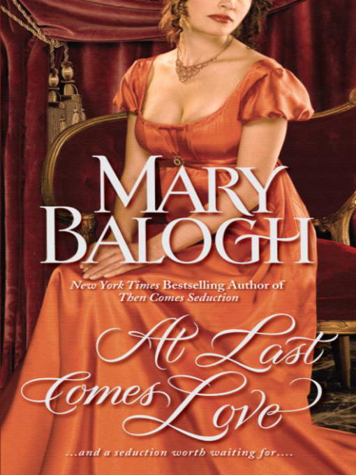 Title details for At Last Comes Love by Mary Balogh - Available