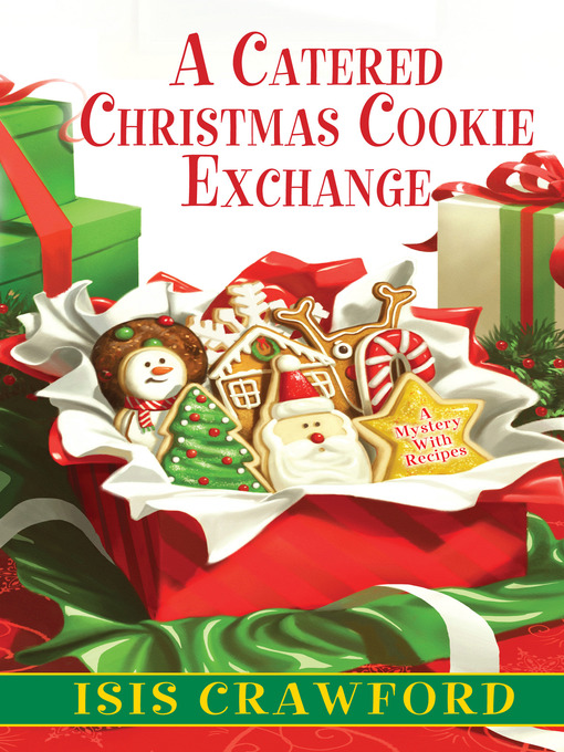 Title details for A Catered Christmas Cookie Exchange by Isis Crawford - Available