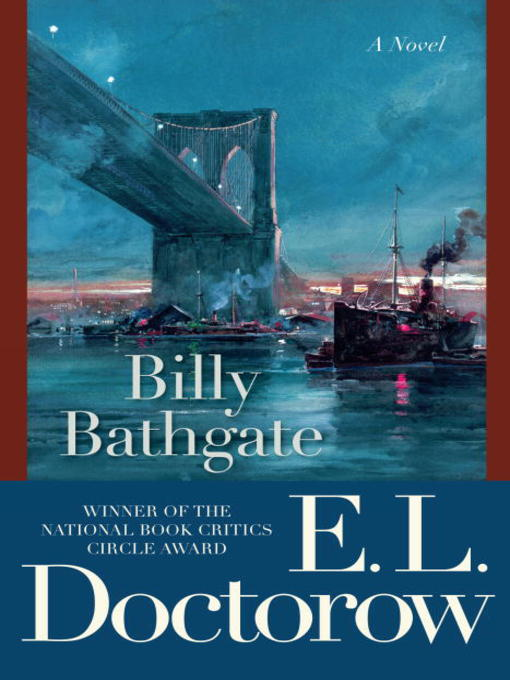 Title details for Billy Bathgate by E.L. Doctorow - Available