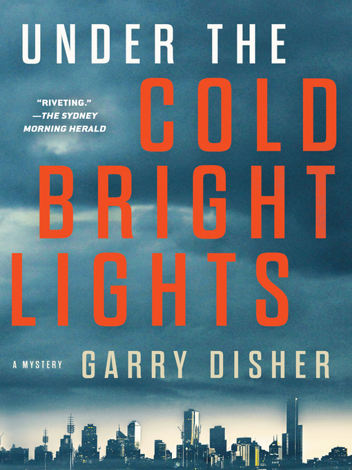Title details for Under the Cold Bright Lights by Garry Disher - Available