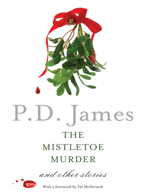 Title details for The Mistletoe Murder by P. D. James - Available