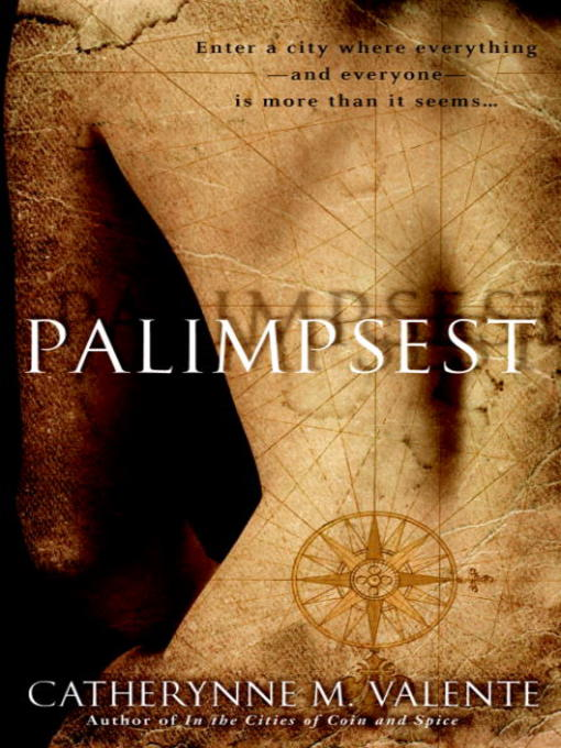 Title details for Palimpsest by Catherynne Valente - Available