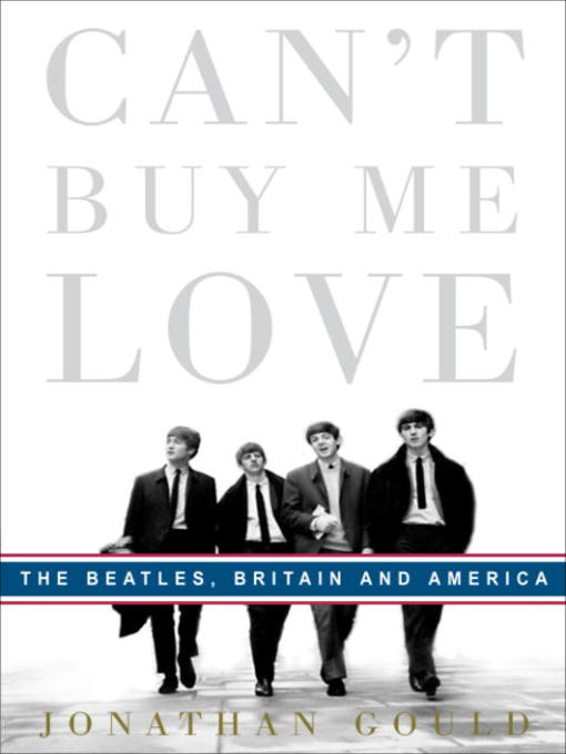 Title details for Can't Buy Me Love by Jonathan Gould - Available