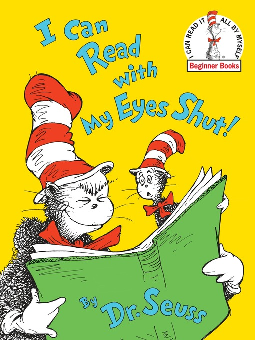 Title details for I Can Read with My Eyes Shut! by Dr. Seuss - Wait list