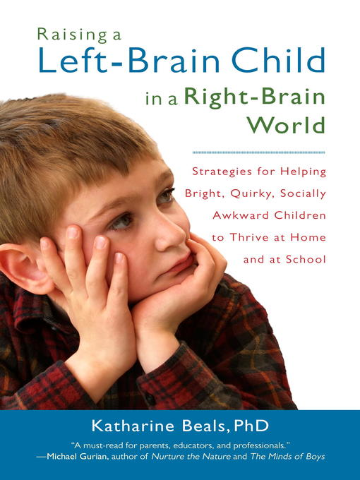 Title details for Raising a Left-Brain Child in a Right-Brain World by Katharine Beals - Wait list