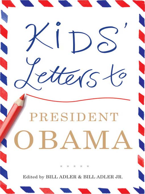 Title details for Kids' Letters to President Obama by Bill Adler - Available