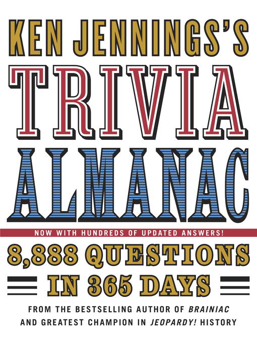 Title Details For Ken Jenningss Trivia Almanac By Ken Jennings Available