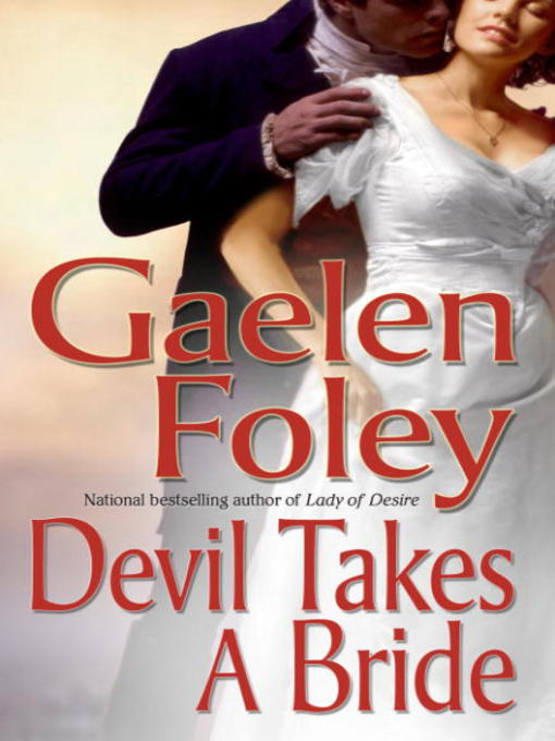 Title details for Devil Takes A Bride by Gaelen Foley - Available