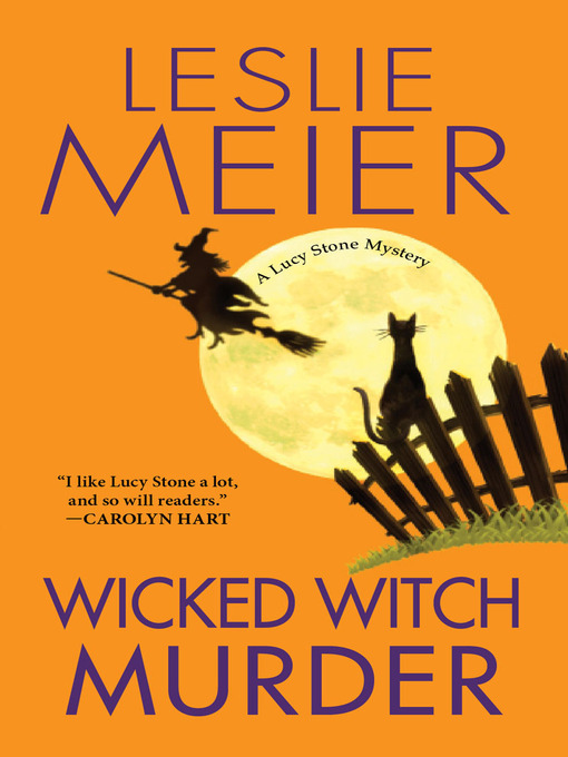 Title details for Wicked Witch Murder by Leslie Meier - Available