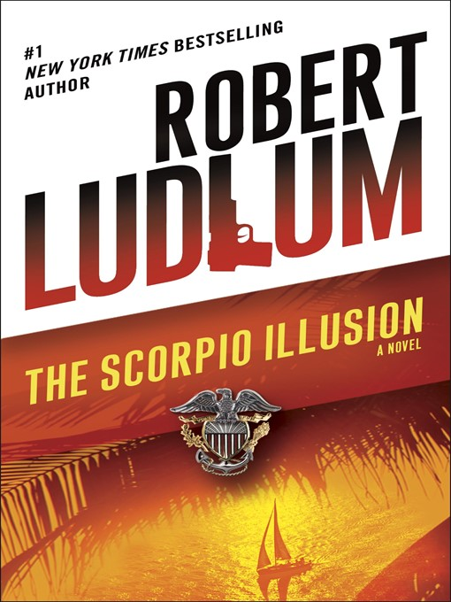 Title details for The Scorpio Illusion by Robert Ludlum - Wait list