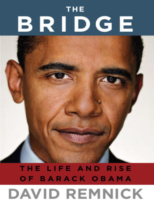 Title details for The Bridge by David Remnick - Available