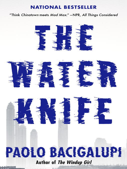 Title details for The Water Knife by Paolo Bacigalupi - Wait list