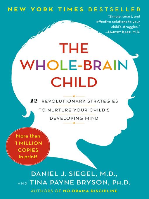 Title details for The Whole-Brain Child by Daniel J. Siegel - Wait list